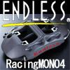 エンドレス ブレーキキャリパー RacingMONO4追加
